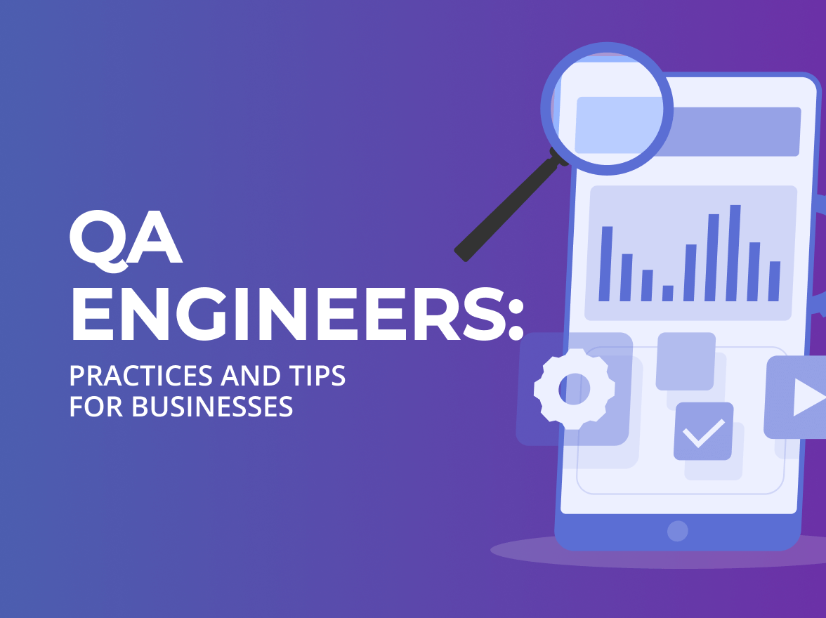 QA Engineers_ Practices and Tips for Businesses