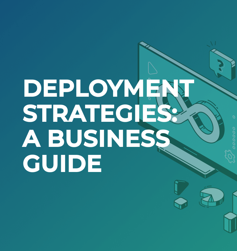 Deployment strategies: A business guide
