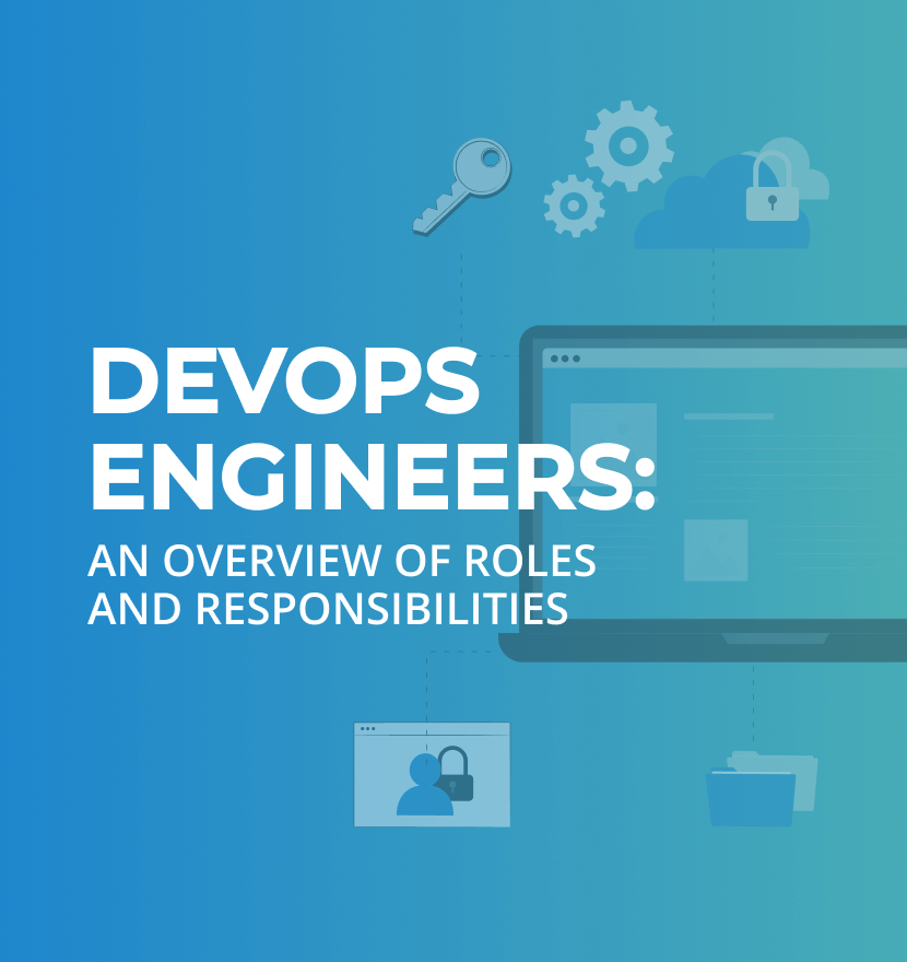 DevOps Engineers: An overview of roles and responsibilities
