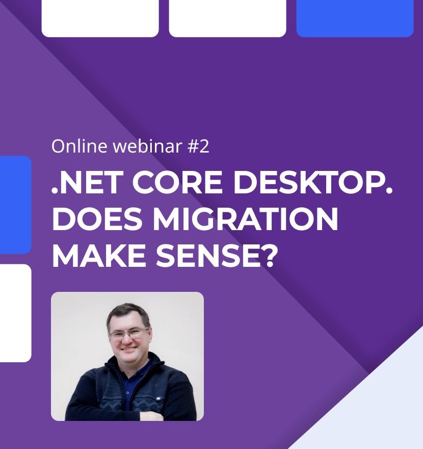 SSA Group held the webinar '.NET Core Desktop. Does migration make sense?'