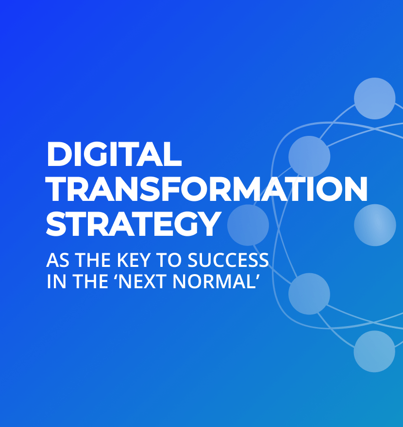 Digital transformation strategy as the key to success in the 'next normal'