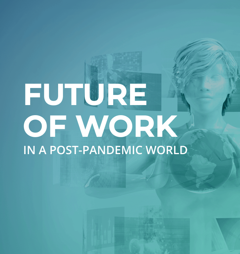 What does the future of work look like in a post-pandemic world?