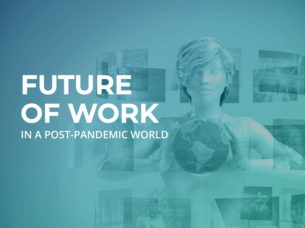 Future of work in a post pandemic world